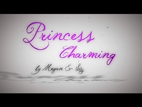 "Megan & Liz ""Princess Charming"" Official Lyric Video"