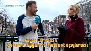 """Nigar Camal Amsterdamda """"Aygün, Şəbnəm və Mətanətdən danışdı""""  ATV MAQAZİN Onlarla"""