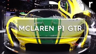 McLaren P1 GTR: Extreme, exclusive and expensive | Geneva 2015