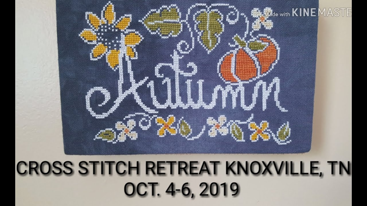 Cross Stitch Retreat Knoxville Tn Oct 4 6 2019 Sign Up Today
