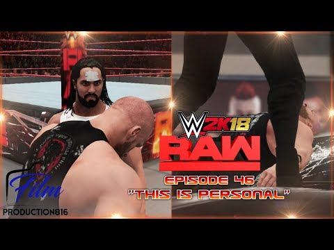 """WWE 2K18 Monday Night Raw Story Mode Episode 46"""" This is Personal"""""""