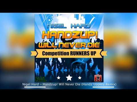 Nigel Hard - Handzup! Will Never Die (Handz Upperz Remix) Competition RUNNERS UP! ★