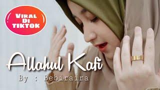 Download Lagu Allahul kaafi Viral Di Tiktok !! Allahul Kafi - Bebiraira  Allahulkahfi Allahulkafi Allahul kahfi mp3