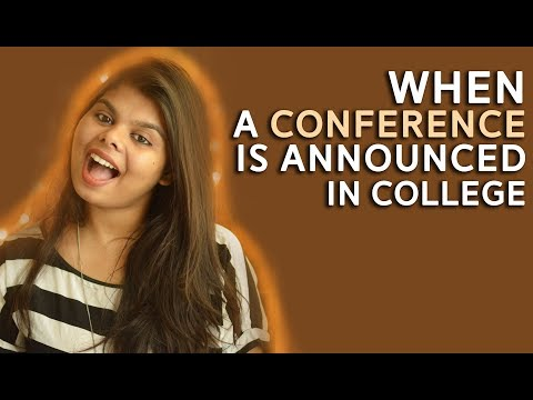 When a Conference is Announced // COLLEGE EDITION