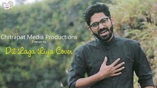 CMP | Dil Laga Liya Cover | Dil Hai Tumhara