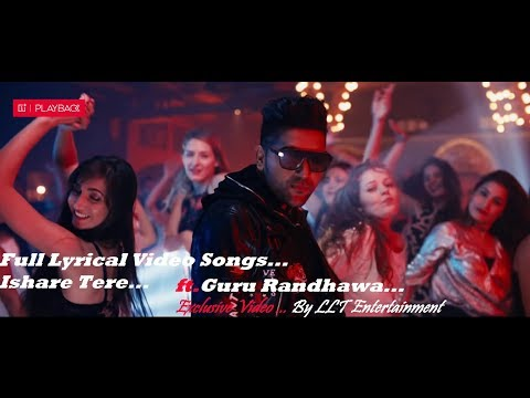ISHARE TERE Lyrical songs-Guru Randhawa, Full songs,Made By.. (LLT..)Entertainment