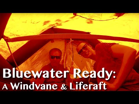 [10] Becoming Bluewater Ready: A Windvane and Liferaft