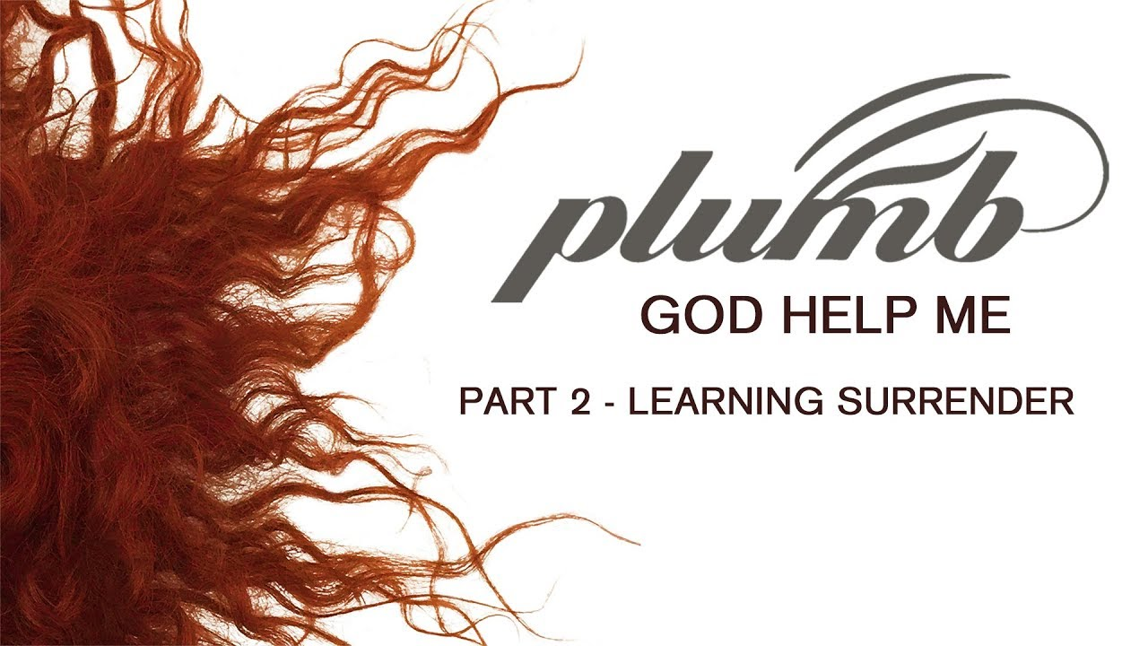 God Help Me (Part 2 - Learning Surrender)