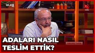 Burnumuzun Dibindeki Adaları Nasıl Teslim Ettik! - Sıradışı Tarih - Mehmet Çelik