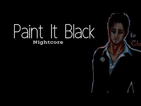 PAINT IT BLACK | Nightcore ~Request~