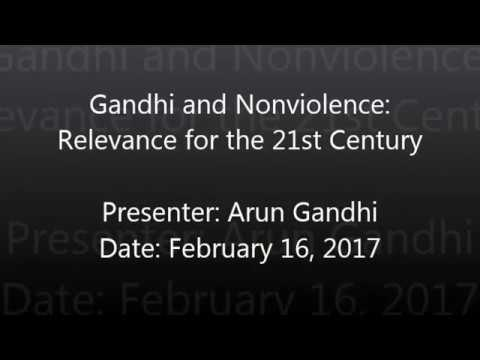Feb 16,2017 - Arun Gandhi Speech - Gandhi and Nonviolence: Relevance for the 21st Century