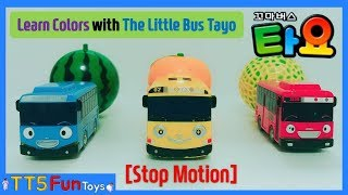 Learn Colors with The Little Bus (Tayo,Lani,Gani),Fruits & Learn Stop Motion Animation(Change Magic)