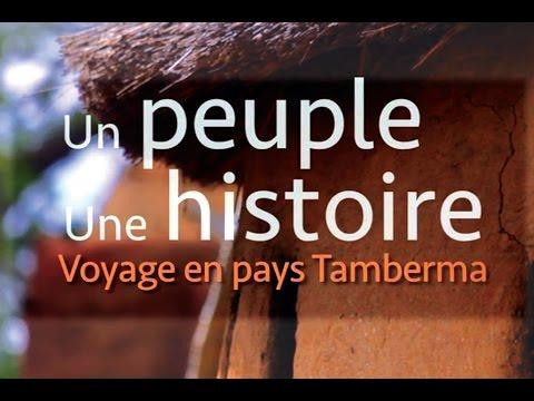 UN PEUPLE, UNE HISTOIRE Voyage en pays Tamberma