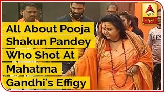 All About Pooja Shakun Pandey Who Has Been Arrested For Shooting At Mahatma Gandhi's Effigy | ABP