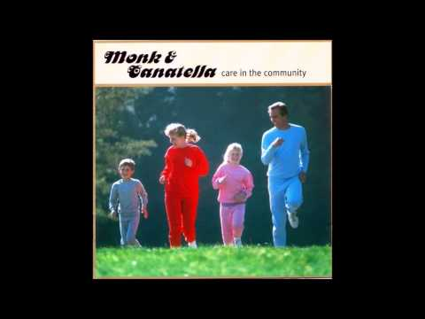 Monk & Canatella - Care in the Community [Full Album]
