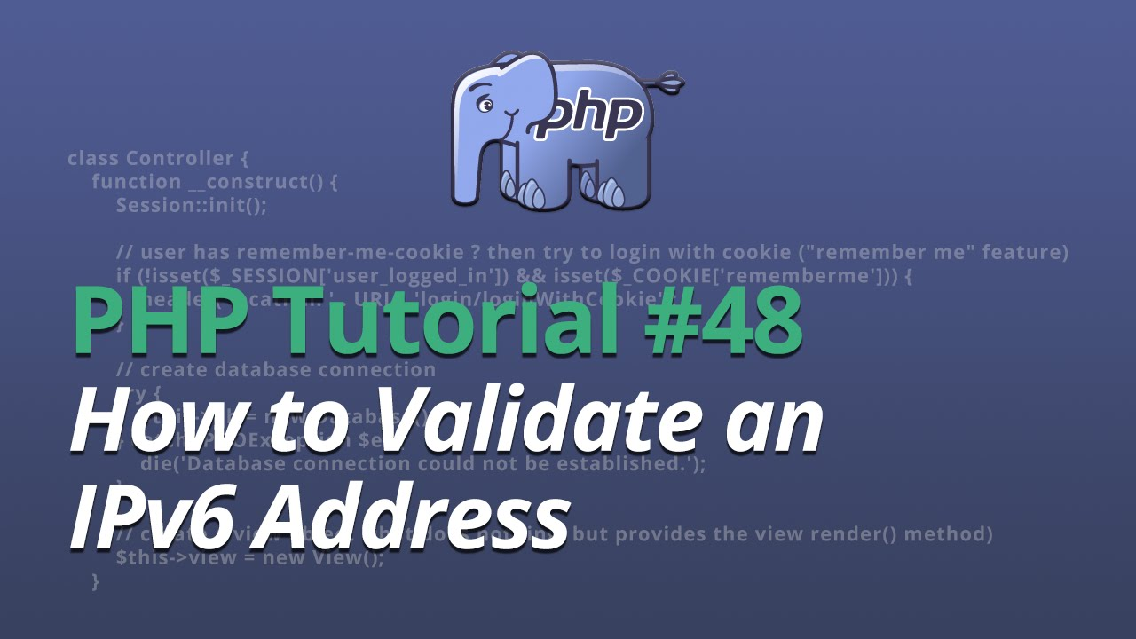 PHP Tutorial - #48 - How to Validate an IPv6 Address