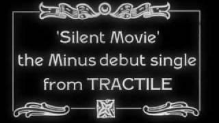 MINUS46 - Tractile - Silent Movie
