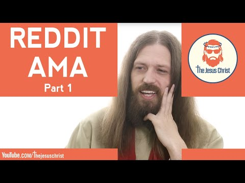 Jesus answers Reddit AMA (Ask Me Anything) Part 1