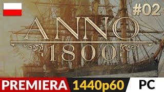 Anno 1800 PL ⛵️ #2 (odc.2)  Wybuchowa intryga | Gameplay po polsku