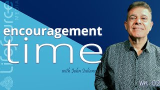 LifeSource Media | ENCOURAGEMENT TIME WITH JOHN IULIANO | Habit of Worry - Habit of Trust