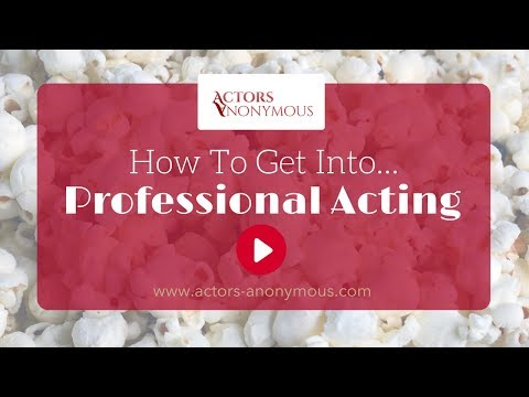 How To Get Into Professional Acting In The UK