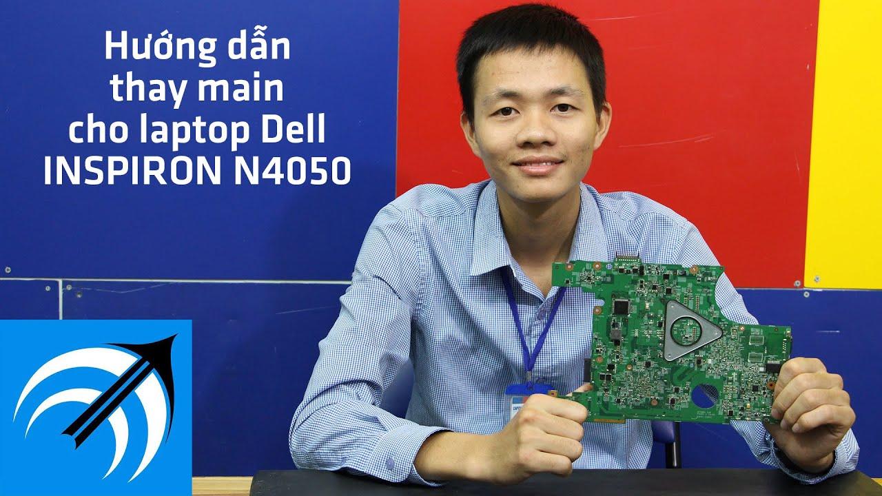 Dell Inspiron N4050 – Hướng dẫn thay main laptop – Capcuulaptop.com