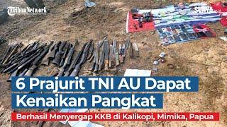 6 Prajurit TNI AU Dapat Kenaikan Pangkat Luar Biasa setelah Terlibat Operasi Penyergapan KKB Papua