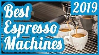 Best Espresso Machine To Buy In 2018