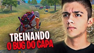 TREINANDO O BUG DO CAPA - FREE FIRE