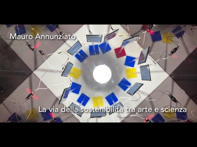 Luce e Colore tra Arte e Design | Mauro Annunziato - La via della sostenibilità tra arte e scienza