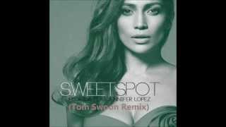 Flo Rida feat. Jennifer Lopez - Sweet Spot (Tom Swoon Remix)