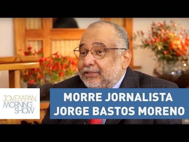 Morre jornalista Jorge Bastos Moreno, aos 63 anos | Morning Show