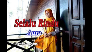 Download Mp3 Selalu Rindu  Ineu Sintia  - Aura # Dangdut # Cover