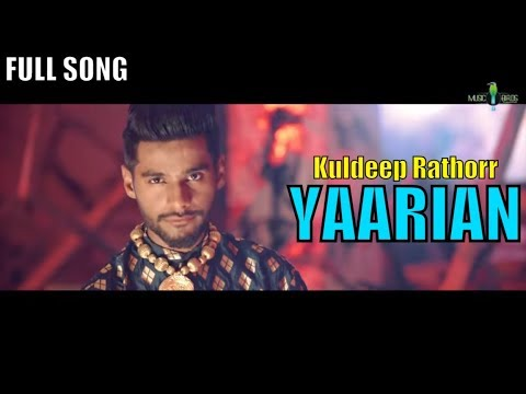 Yaarian | Kuldeep Rathorr | Official Music Video | Music Birds Records | New Punjabi Songs 2018