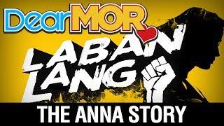 "Dear MOR: ""Laban Lang"" The Anna Story 11-30-17"