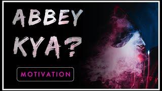 [NEW] [MOTIVATION] ABBEY KYA   Best Motivational video in Hindi by Aditya Kumar   2019
