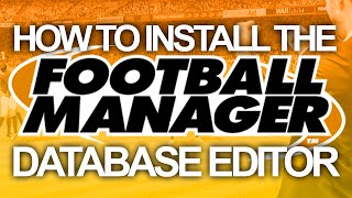 How to install the Football Manager Editor | Football Manager 2015 Thumbnail