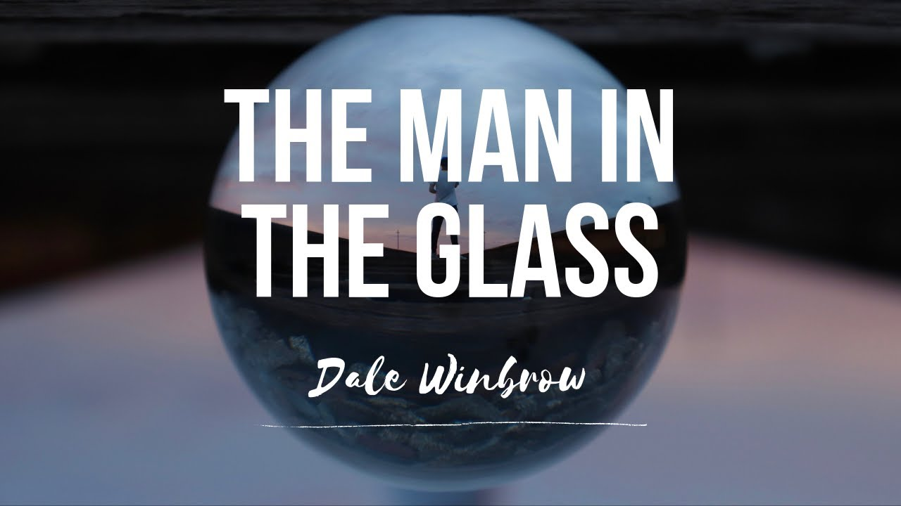 Download The Man In The Glass - Dale Wimbrow
