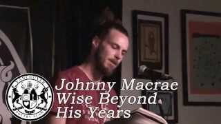 Johnny Macrae - Wise Beyond His Years