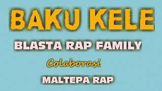 BAKU KELE - Blasta Rap Family - Feat - Maltepa Rap - 2019