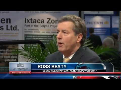 ROSS BEATY - EXECUTIVE CHAIRMAN, ALTERRA POWER CORP - CAMBRIDGE HOUSE LIVE