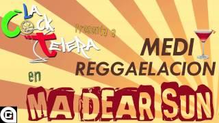 Medi Reggaelacion - Ma Dear Sun [Producido por Soser]