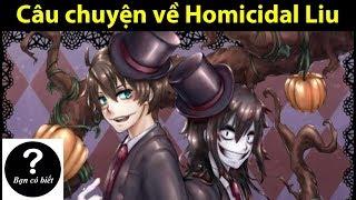Câu chuyện về Homicidal Liu - Sự thật #36 || Bạn Có Biết?