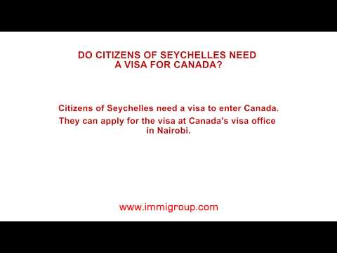Do citizens of the Seychelles need a visa for Canada?