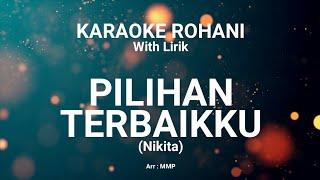 Download PILIHAN TERBAIKKU - KARAOKE ROHANI KRISTEN