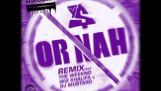 Or Nah (Remix)-Ty Dolla $ign Feat. The Weeknd & Wiz Khalifa (C&S By DJ Chris Breezy)