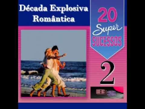 2 EXPLOSIVA ROMANTICA VOL BAIXAR DECADA CD
