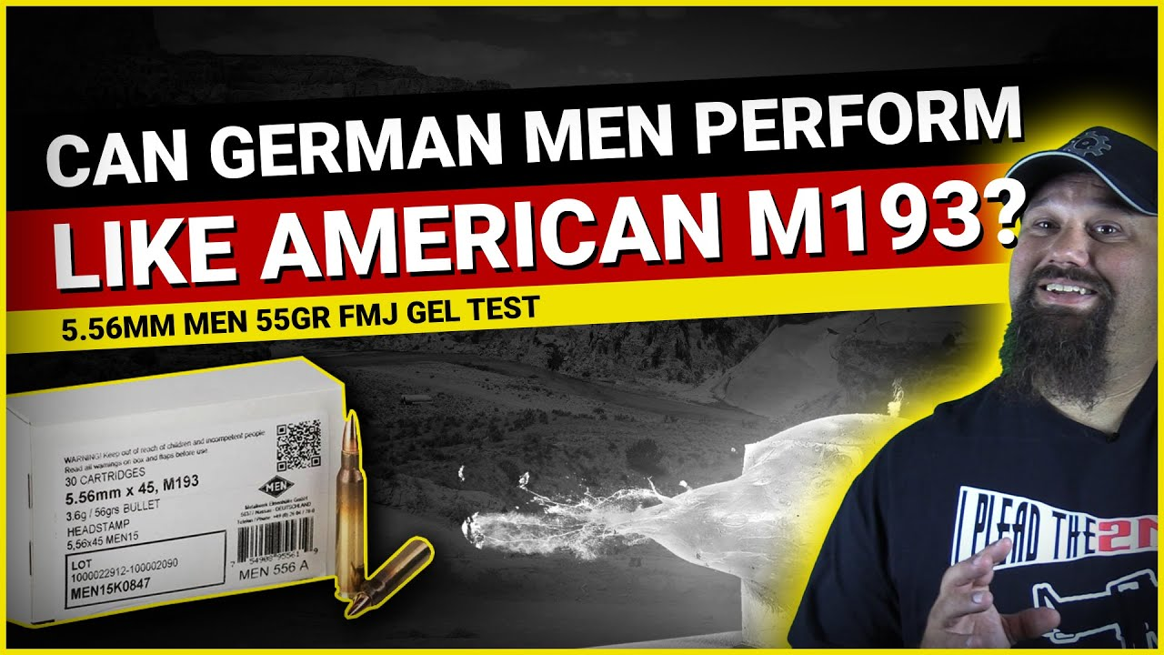 Can German MEN Perform Like American M193? 5.56mm MEN 55gr FMJ Gel Test