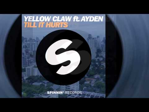 Yellow Claw Feat. Ayden - Till It Hurts...
