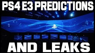 Early Sony E3 Predictions And Some Leaks! Even More PS4 Exclusives!?